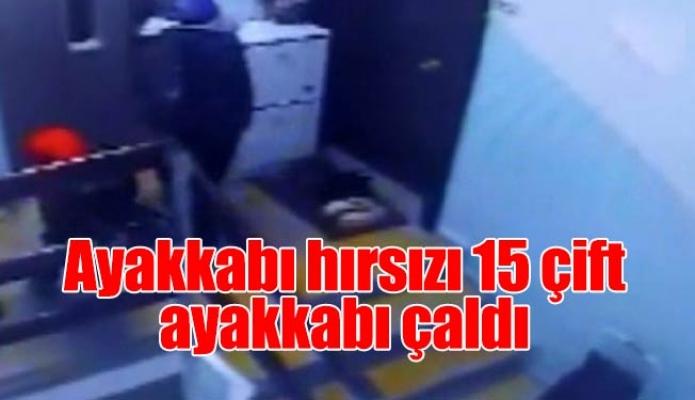 Ayakkabı hırsızı 15 çift ayakkabı çaldı