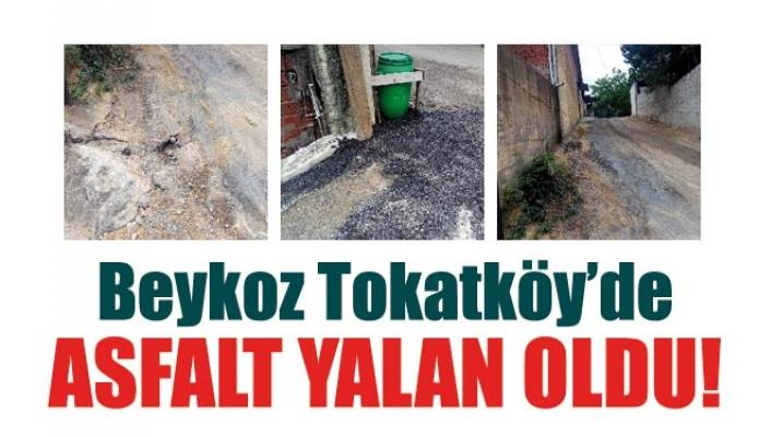 Beykoz Tokatköy'de asfalt yalan oldu!