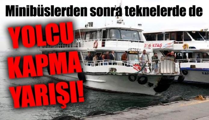 Minibüslerden sonra teknelerde de yolcu kapma yarışı!