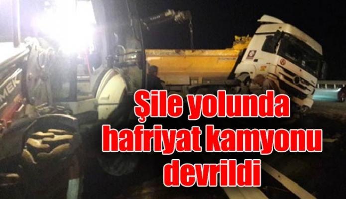 Şile yolunda hafriyat kamyonu devrildi