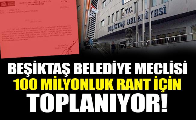 BEŞİKTAŞ BELEDİYE MECLİSİ 100MİLYONLUK RANT İÇİN TOPLANIYOR!
