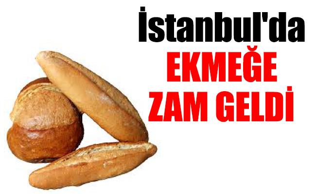 İstanbul'da ekmeğe zam geldi