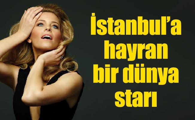 İstanbul'a hayran bir dünya starı