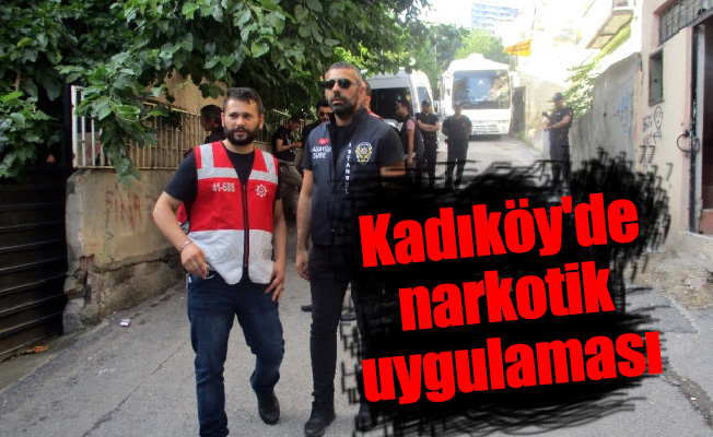 Kadıköy'de narkotik uygulaması