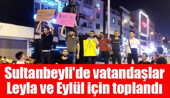 Sultanbeyli'de vatandaşlar Leyla ve Eylül için toplandı