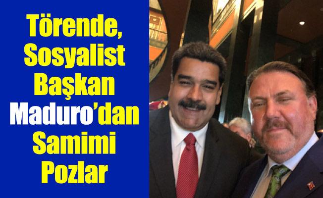 Törende, Sosyalist Başkan Maduro'dan Samimi Pozlar