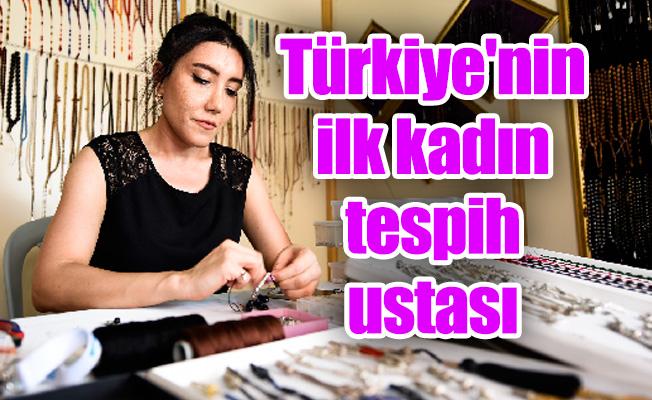 Türkiye'nin ilk kadın tespih ustası