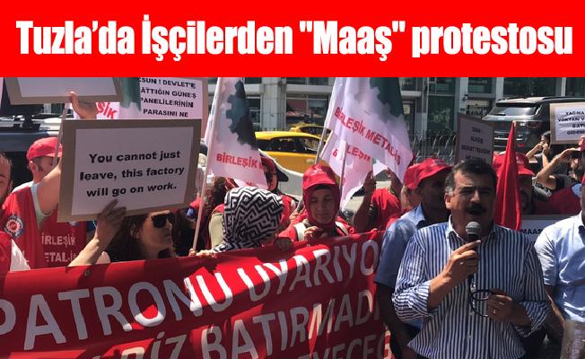 """Tuzla'da İşçilerden """"Maaş"""" protestosu"""