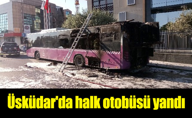 Üsküdar'da halk otobüsü yandı