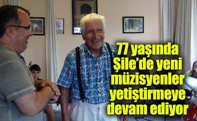 77 yaşında Şile'de yeni müzisyenleryetiştirmeye devam ediyor..