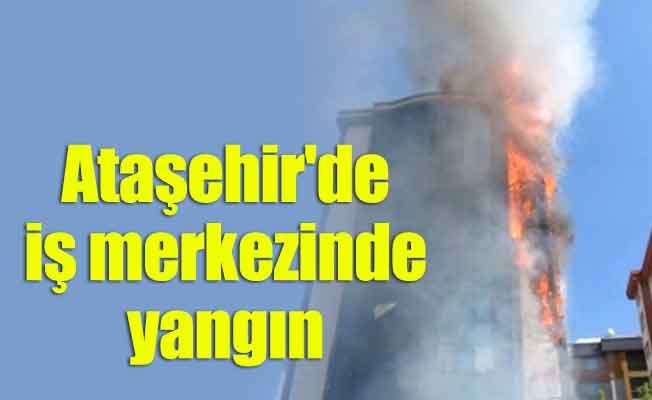 Ataşehir'de iş merkezinde yangın