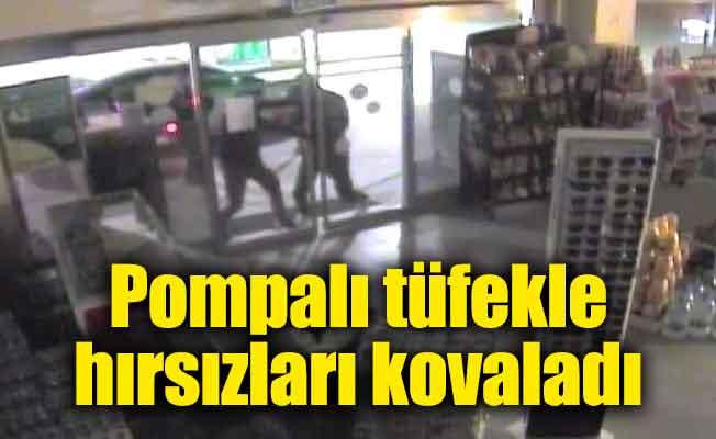 Pompalı tüfekle hırsızları kovaladı