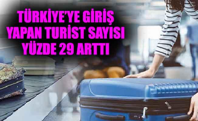 TÜRKİYE'YE GİRİŞ YAPAN TURİST SAYISI YÜZDE 29 ARTTI