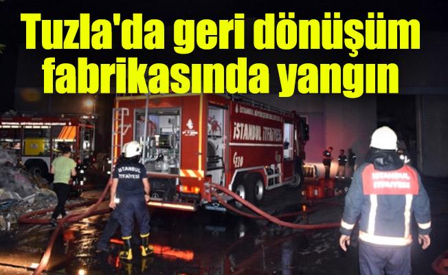 Tuzla'da geri dönüşüm fabrikasında yangın