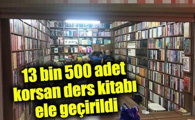 13 bin 500 adet korsan ders kitabı ele geçirildi