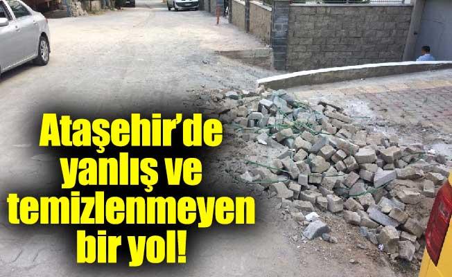 Ataşehir'de yanlış ve temizlenmeyen bir yol!