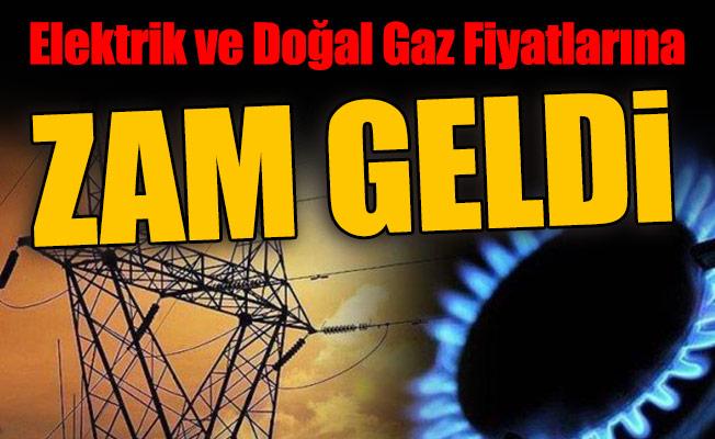 Elektrik ve Doğal Gaza Zam Geldi