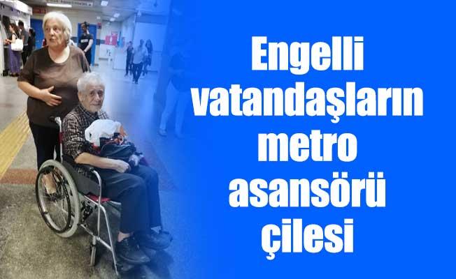 Engelli vatandaşların metro asansörü çilesi