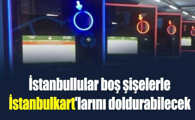 İstanbullular boş şişelerle İstanbulkart'larını doldurabilecek