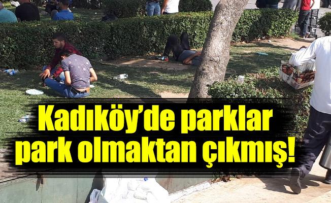 Kadıköy'de parklar park olmaktan çıkmış!