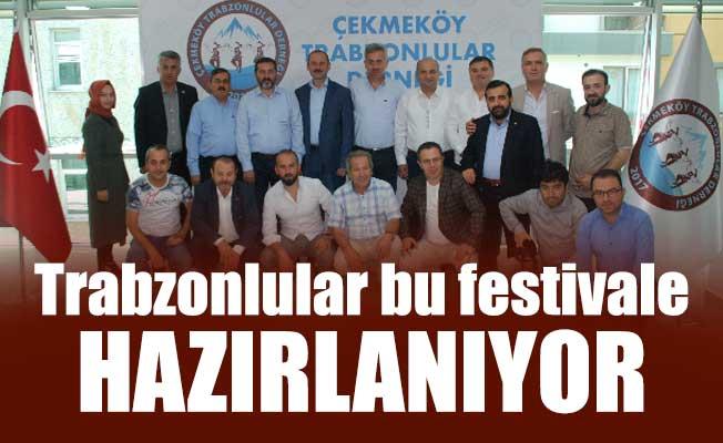 Trabzonlular bu festivale hazırlanıyor