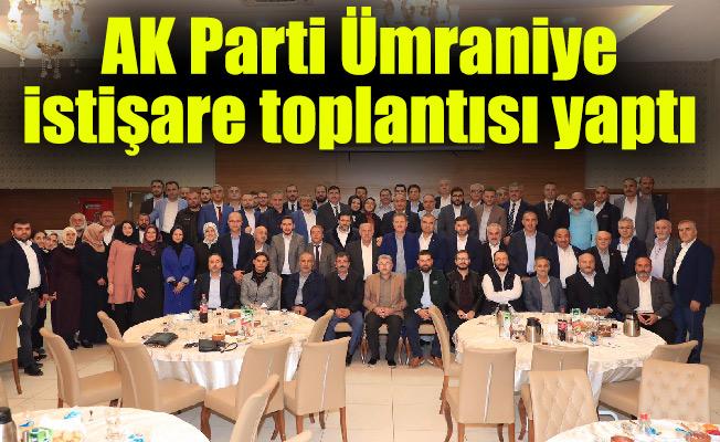 AK Parti Ümraniye istişare toplantısı yaptı