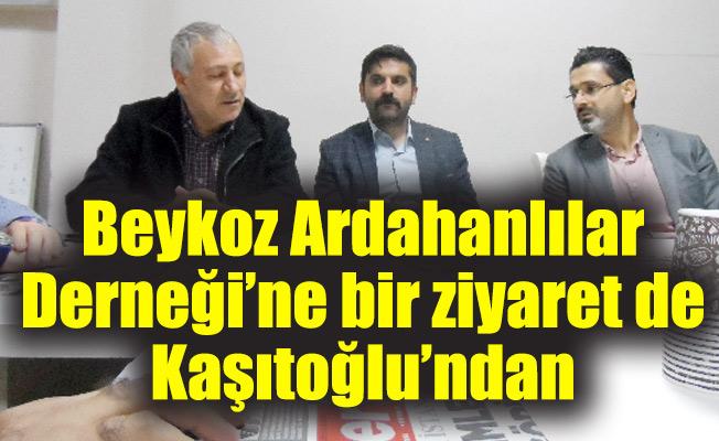 Beykoz Ardahanlılar Derneği'ne bir ziyaret de Kaşıtoğlu'ndan