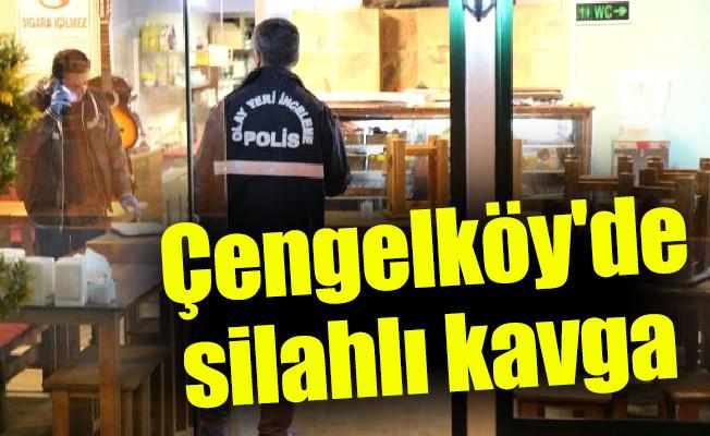 Çengelköy'de silahlı kavga
