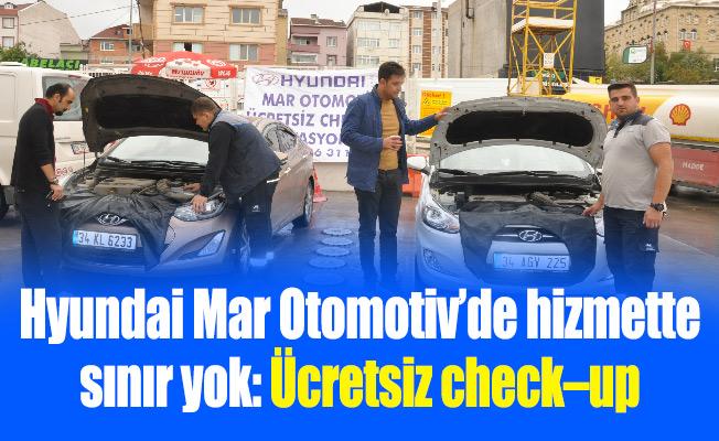 Hyundai Mar Otomotiv'de hizmette sınır yok: Ücretsiz check–up