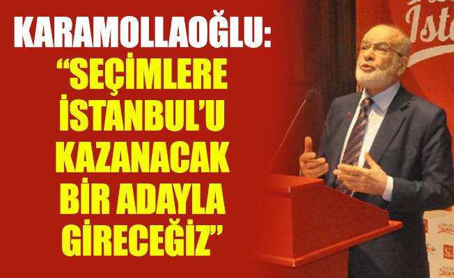 """KARAMOLLAOĞLU: """"SEÇİMLERE İSTANBUL'U KAZANACAK BİR ADAYLA GİRECEĞİZ"""""""