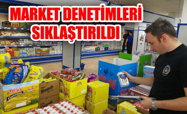 MARKET DENETİMLERİ SIKLAŞTIRILDI