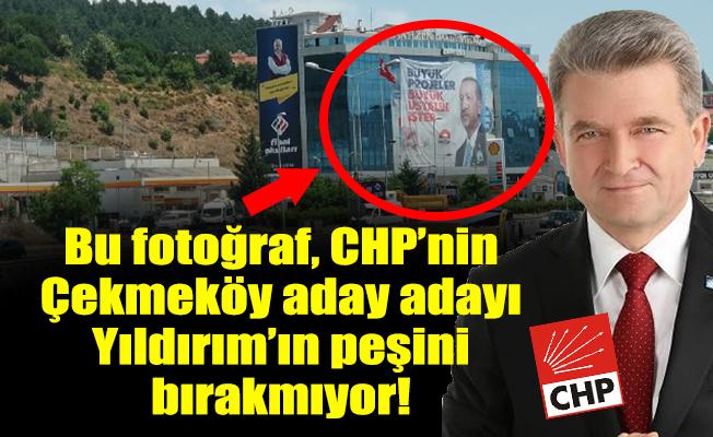 Bu fotoğraf, CHP'nin Çekmeköy aday adayı Yıldırım'ın peşini bırakmıyor!