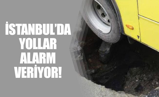 İSTANBUL'DA YOLLAR ALARM VERİYOR!