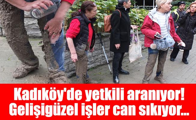 Kadıköy'de yetkili aranıyor!Gelişigüzel işler can sıkıyor...