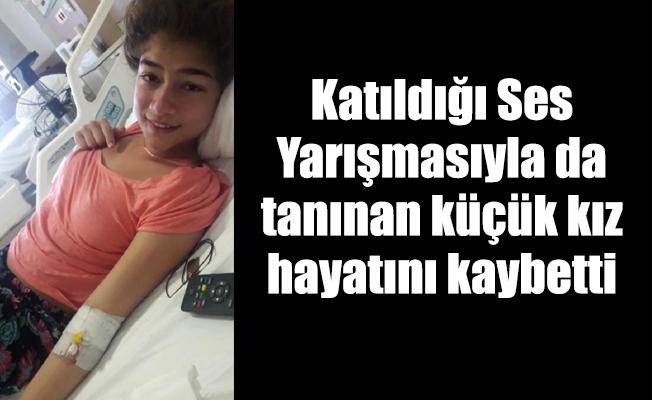 Katıldığı Ses Yarışmasıyla da tanınan küçük kız hayatını kaybetti