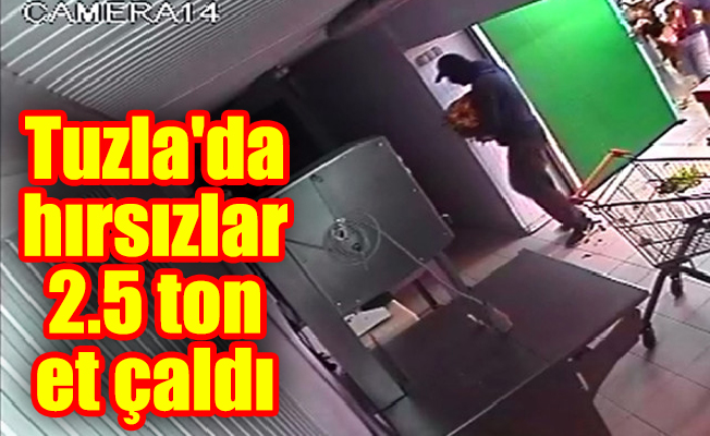 Tuzla'da hırsızlar 2.5 ton et çaldı