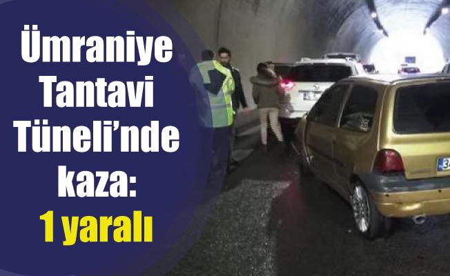 Ümraniye Tantavi Tüneli'nde kaza: 1 yaralı