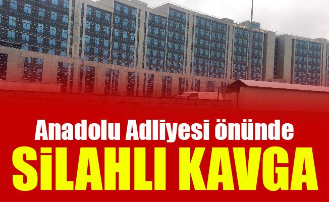 Anadolu Adliyesi önünde silahlı kavga