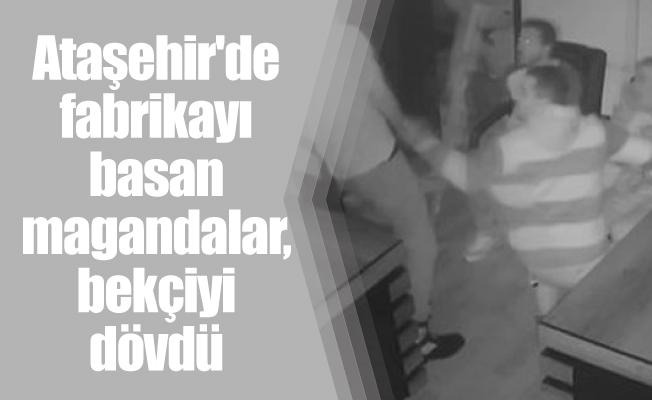 Ataşehir'de fabrikayı basan magandalar, bekçiyi dövdü