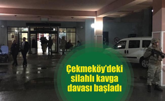 Çekmeköy'deki silahlı kavga davası başladı