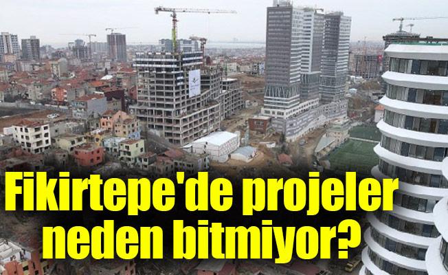 Fikirtepe'de projeler neden bitmiyor?