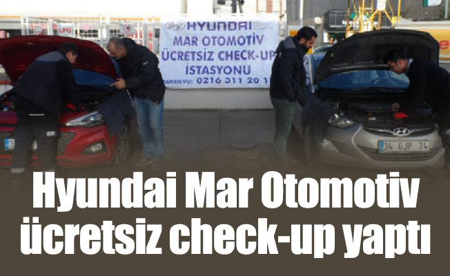 Hyundai Mar Otomotiv ücretsiz check- up yaptı…