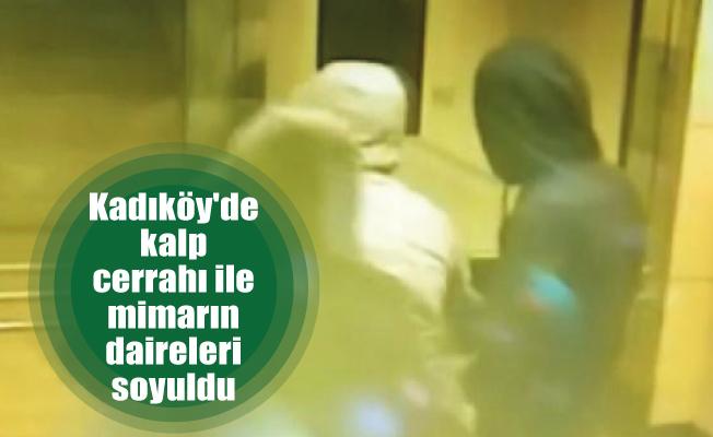 Kadıköy'de kalp cerrahı ile mimarın daireleri soyuldu