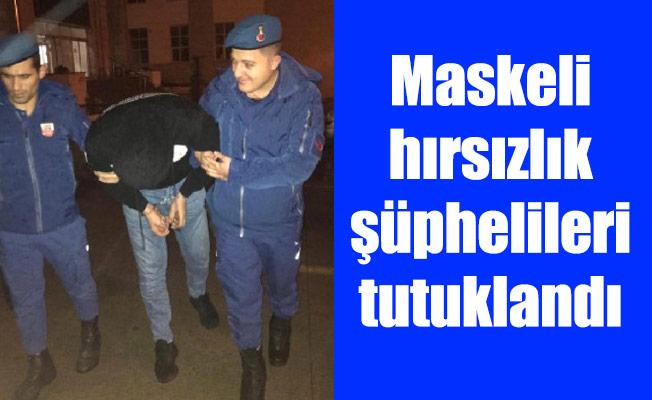 Maskeli hırsızlık şüphelileri tutuklandı