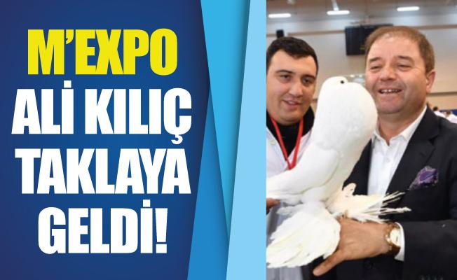 M'EXPO ALİ KILIÇ TAKLAYA GELDİ!