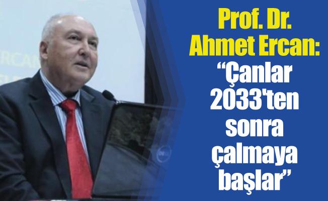 """Prof. Dr. Ahmet Ercan:""""Çanlar 2033'ten sonra çalmaya başlar"""""""