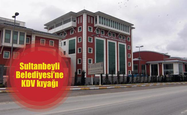 Sultanbeyli Belediyesi'ne KDV kıyağı