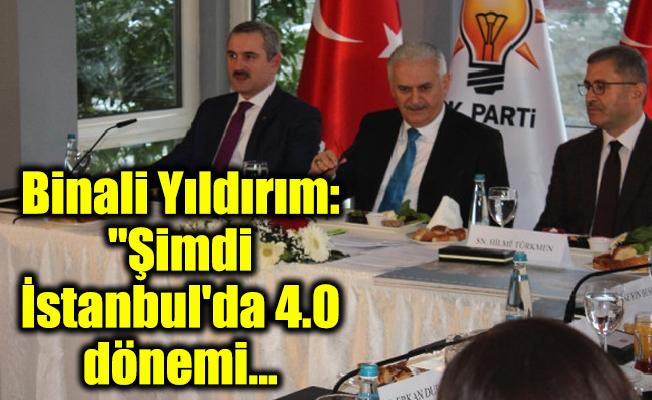 """Binali Yıldırım: """"Şimdi İstanbul'da 4.0 dönemi..."""