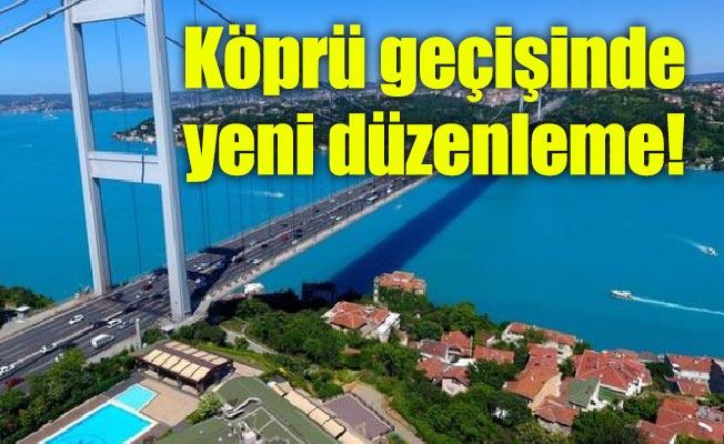 Köprü geçişinde yeni düzenleme!