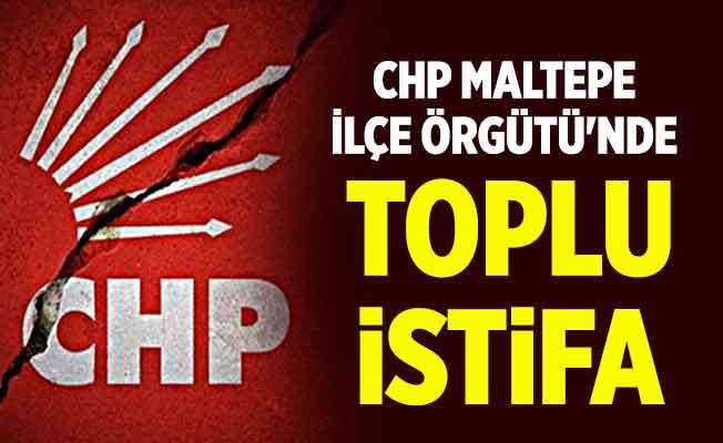CHP Maltepe İlçe Örgütü'nde toplu istifa